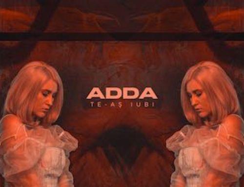 "Adda lanseaza piesa ""Te-as iubi"""